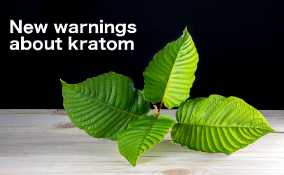 FDA Announces Voluntary Destruction and Recall of KratomProducts