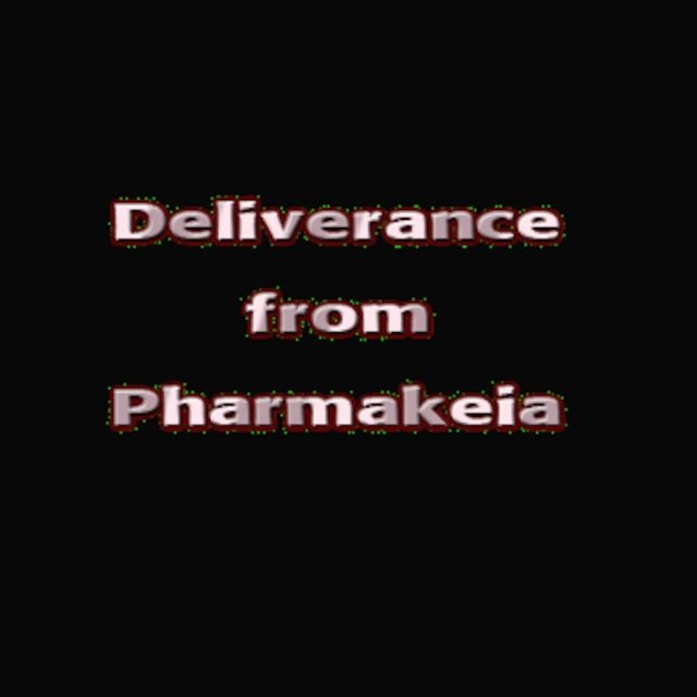 Deliverance and Liberation Prayer: Spirit of Pharmakeia (PrescriptionDrugs)