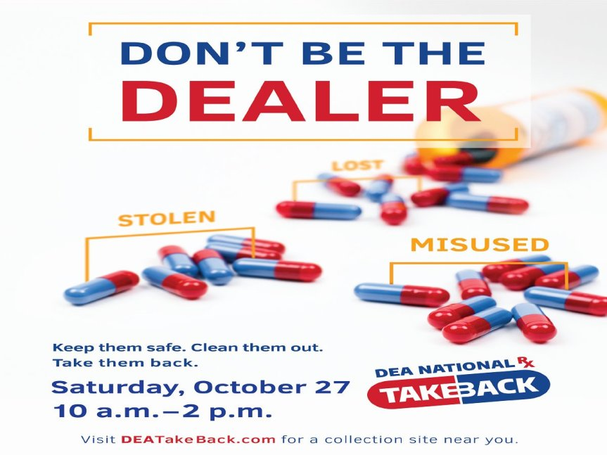 Tomorrow is the DEA National TAKE BACK Day – Dispose of Your DANGEROUS Medications properly and safely.  Get them OUT of your home!