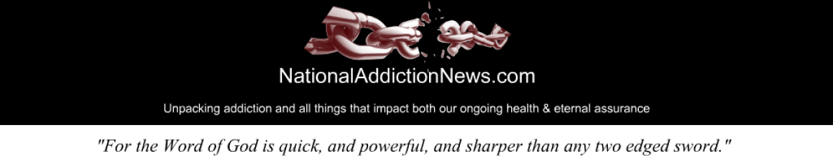 NationalAddictionNews com – Filtering your world one health